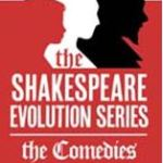 Shakespeare Evolution Series The Comedies