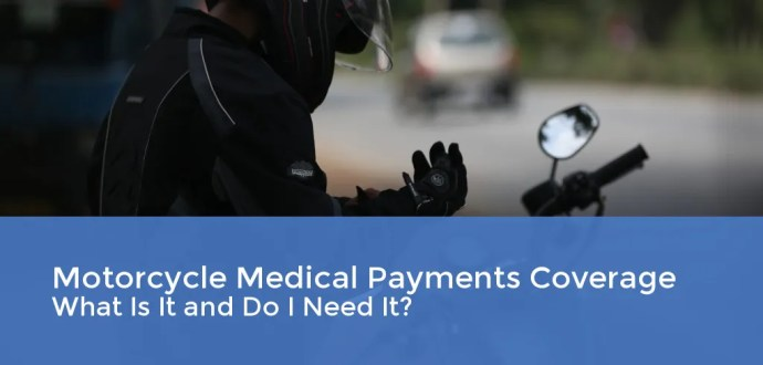 Motorcycle Insurance Medical Payments - What is it and do I need it
