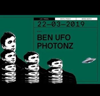 MUSIC | Ben UFO + Photonz at Lux | Santa Apolonia | TBD @ Lux Frágil | Lisboa | Portugal