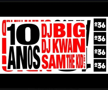 to Apr 6 | HIP-HOP PARTY | o 36: 10th Anniversary (with DJ BIG, DJ Kwan and Sam the Kid) | Bairro Alto | TBD @ o 36 | Lisboa | Lisboa | Portugal