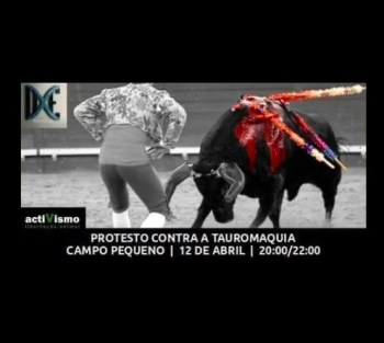 PROTEST | Protest Against Bullfighting | Campo Pequeno | FREE @ Campo Pequeno | Lisboa | Lisboa | Portugal