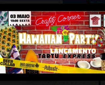 CRAFT BEER PARTY | Hawaiian Party and Beer Launch | Cais do Sodré | FREE @ Crafty Corner | Lisboa | Lisboa | Portugal