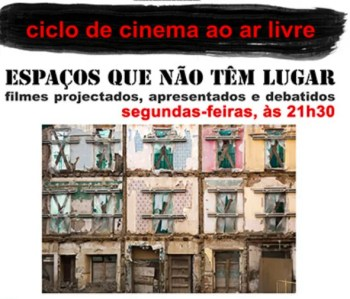 to Sept 30 | OPEN-AIR FILM CYCLE | Spaces that have no place | Alfama | FREE @ Casa da Chada | Lisboa | Lisboa | Portugal