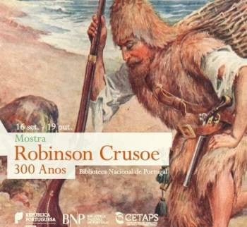 to Oct19 | EXHIBITION | Robinson Crusoe: 300 years | Campo Grande | FREE @ Biblioteca Nacional de Portugal | Lisboa | Lisboa | Portugal