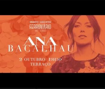 CONCERT | Grandes concertos Ferroviário: Ana Bacalhau | Santa Apolónia | 15€ @ Ferroviário | Lisboa | Lisboa | Portugal