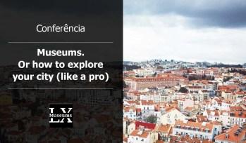 TALK | Museums. Or How to Explore Your City | Restauradores | FREE