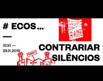 to Nov 29 | HISTORICAL EXHIBIT | #ECOS: Exiles, counteract silences | Olaias | FREE @ ESCOLA ARTÍSTICA ANTÓNIO ARROIO | Lisboa | Lisboa | Portugal