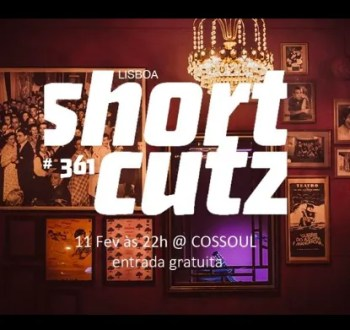 to Feb 25 | SHORT FILM | Shortcutz Lisboa | São Bento | FREE @ Cossoul | Lisboa | Lisboa | Portugal