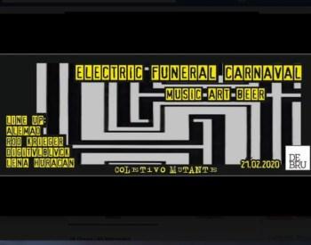 MUSIC, ART, BEER | Electric Funeral Carnaval | Penha | FREE @ DeBru | Lisboa | Lisboa | Portugal