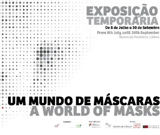 to Sept 30 | WEIRD EXHIBIT | A World of Masks | Bica | FREE @ Museu da Farmácia | Lisboa | Lisboa | Portugal