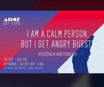 to Sept 30 | GROUP ART EXHIBIT | I am a calm person, but I get angry bursts | Beato | FREE @ Arroz Estúdios | Lisboa | Lisboa | Portugal