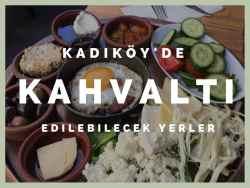 Kadıköy'ün en güzel kahvaltı mekanları