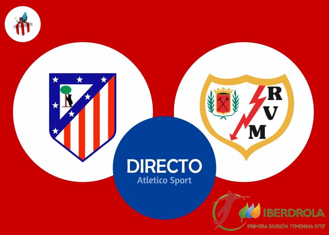Directo Atletico Femenino Rayo