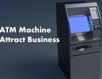 How Can an ATM Machine Attract Business?