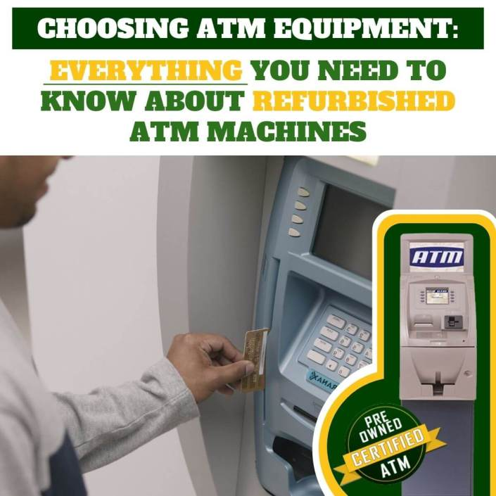 Choosing ATM Equipment Everything You Need to Know About Refurbished ATM Machines via ATMDepot.com