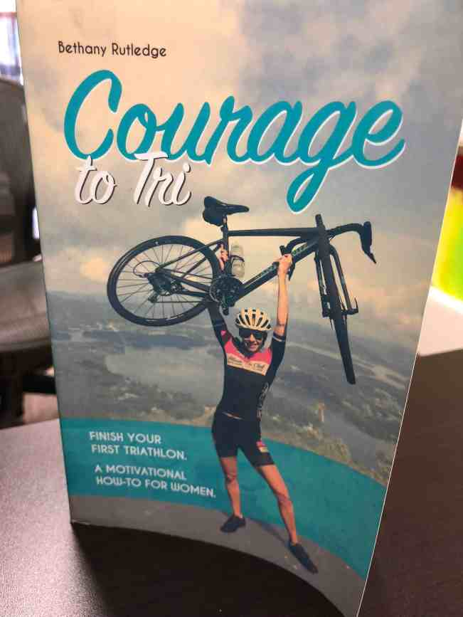 Courage to Tri by Bethany Rutledge