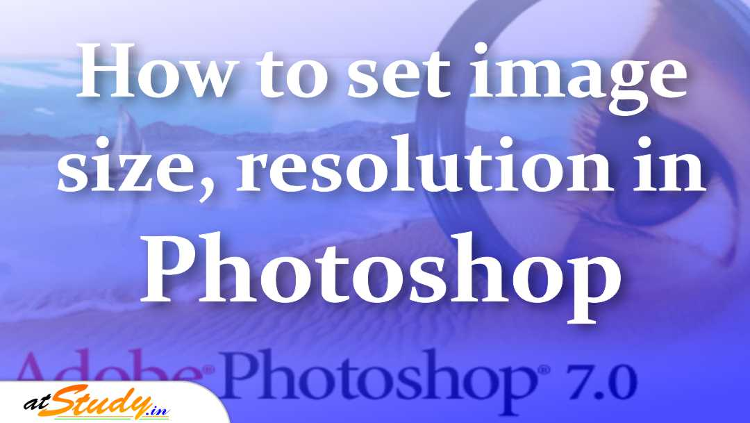 How to set image size, resolution in Photoshop