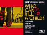 Who Can Kill A Child? @ The Rio