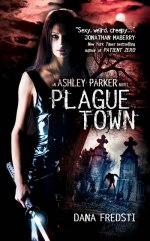 Plague Town By Dana Fredsti