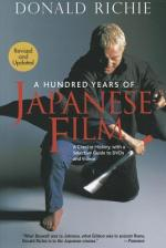 A Hundred Years of Japanese Films: A Concise History by Donald Richie