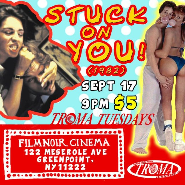 Troma Tuesdays: Sex Comedy STUCK ON YOU! Screening September 17th at Film Noir Cinema, NYC and The Grand Gerrard, Toronto!