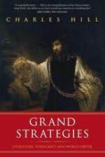 Review | Grand Strategies: Literature, Statecraft, and World Order by Charles Hill