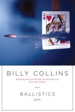 Review | Ballistics by Billy Collins
