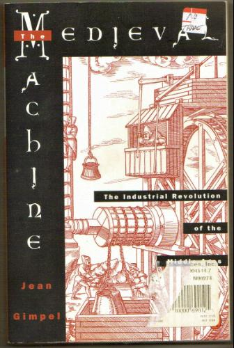 Medieval Machine: The Industrial Revolution of the Middle Ages Book Cover