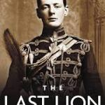 Book Review | The Last Lion: Winston Spencer Churchill: Visions of Glory, 1874-1932  by William Manchester