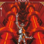 I, Robot by Isaac Asimov: Modern Scifi Owes a Debt