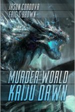 2015 Campbell Nominee | Murder World: Kaiju Dawn by Jason Cordova and Eric S. Brown