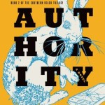 Book Review | Authority by Jeff VanderMeer (The Southern Reach Trilogy #2)