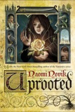 Book Review | Uprooted by Naomi Novik