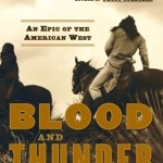 Book Review | Blood and Thunder: An Epic of the American West by Hampton Sides
