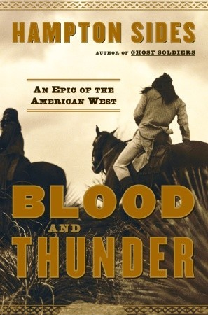 Blood and Thunder: An Epic of the American West Book Cover