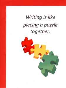 Writing is one subject that is like a puzzle. Life is full of puzzling activities!