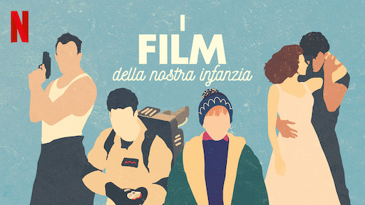 I FILM DELLA NOSTRA INFANZIA