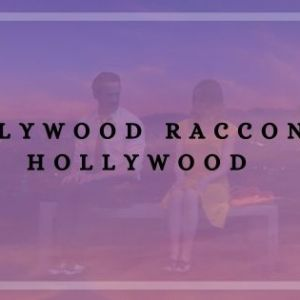 HOLLYWOOD RACCONTA HOLLYWOOD