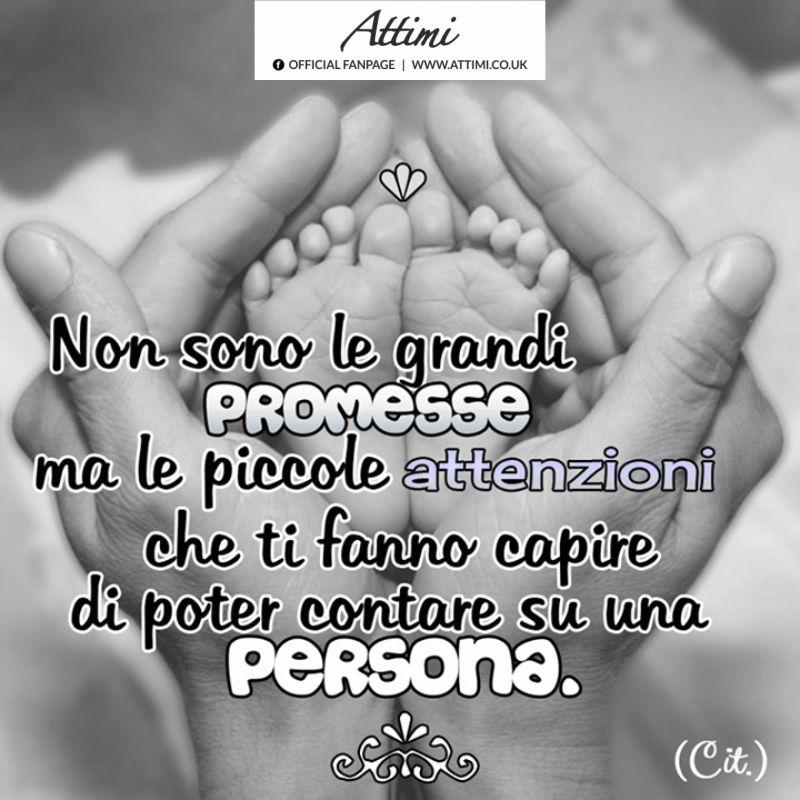 Non sono le grandi promesse ma le piccole attenzioni che fanno capire di poter contare su una persona.