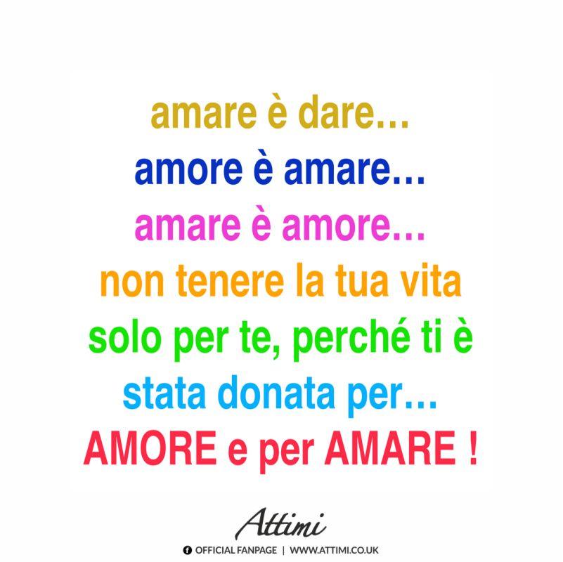 Amare è dare …amore è amare…amare è amore….non tenere la tua vita solo per te, perchè ti è stata donata per amore e per amare