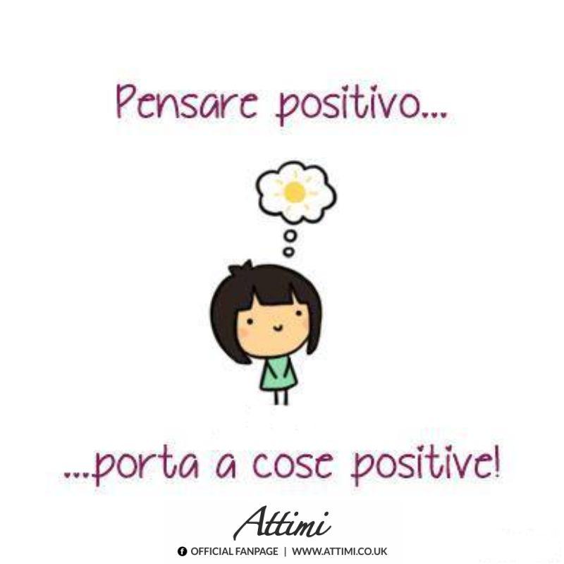 Pensare positivo … porta a cose positive!