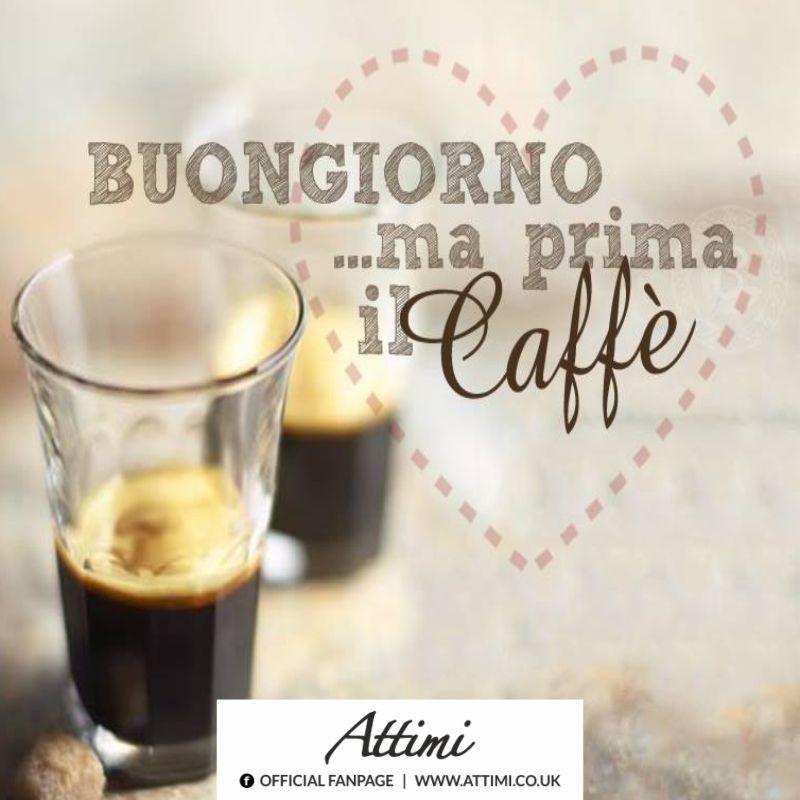 Buongiorno ma prima il caffè.