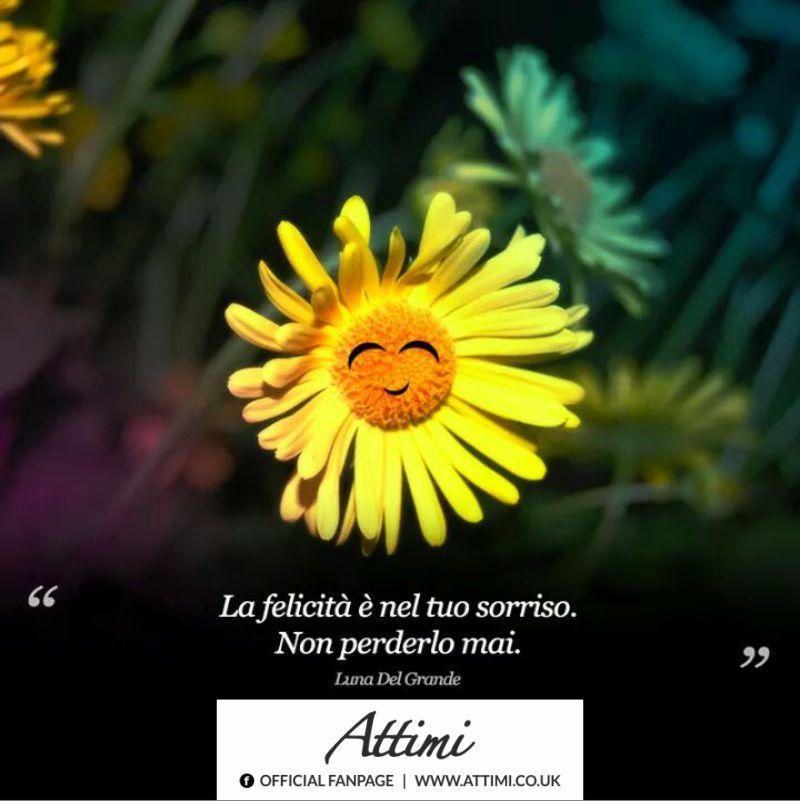 La felicità è nel tuo sorriso. Non perderlo mai. (Luna Del Grande)