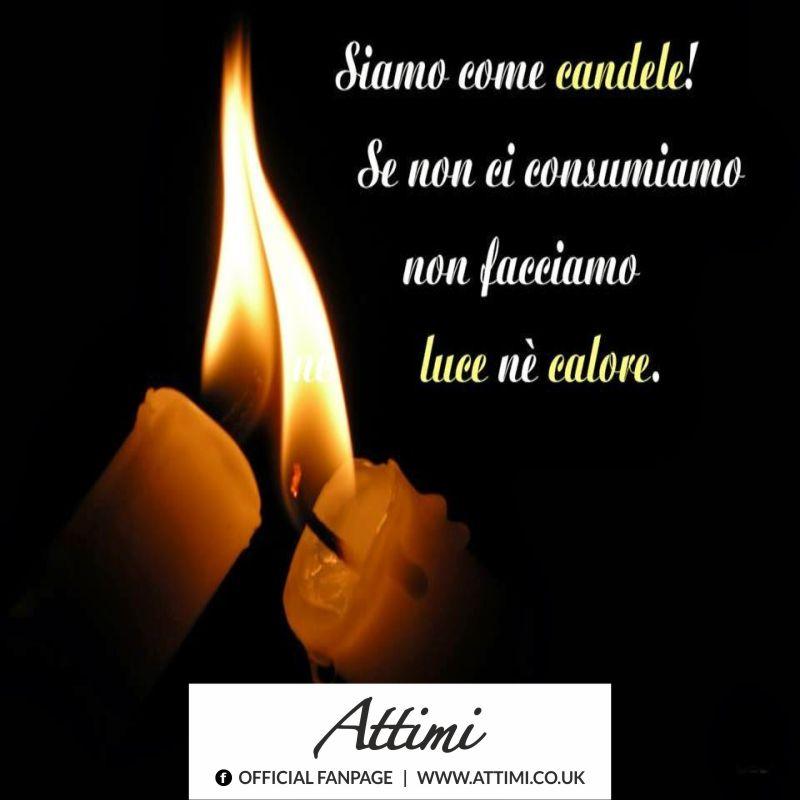 Siamo come candele! Se non ci consumiamo non facciamo luce nè calore.