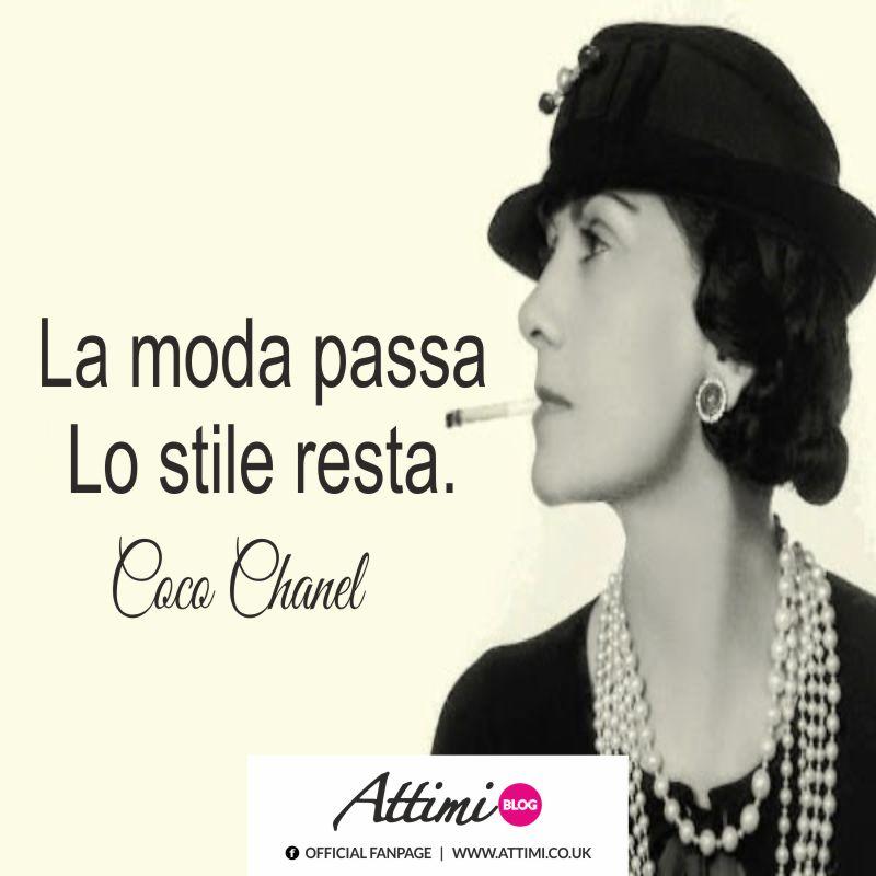 La moda passa lo stile resta.  (Coco Chanel)