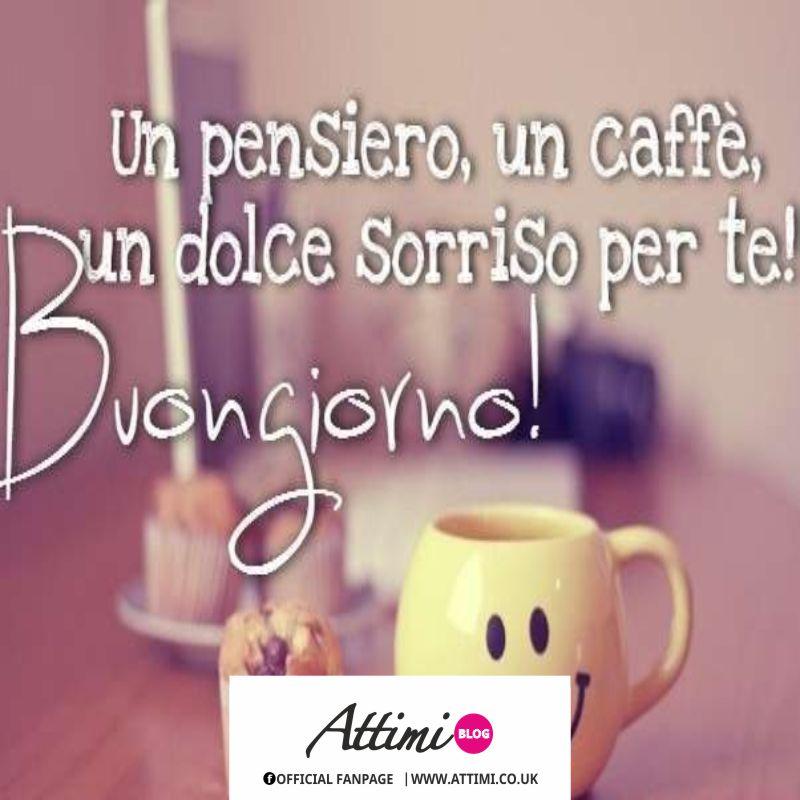 Un pensiero, un caffè, un dolce sorriso per te! Buongiorno!