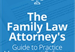 Family Law Attorney's Guide to Practice Management Software
