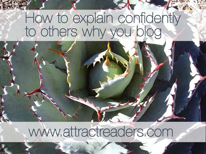 Explain why you blog