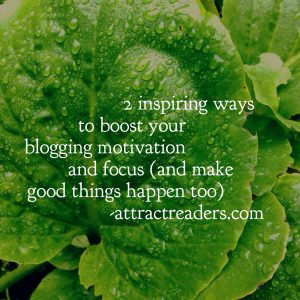 Boost blogging motivation and focus