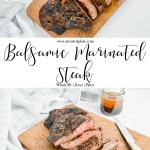Pinterest Image for Balsamic Marinated Steak. Top image is a Side angle view of Balsamic Marinated Steak on cutting board The middle is a text box with Balsamic Marinated Steak. Below image is an angled view of Balsamic Marinated Steak on cutting board www.atwistedplate.com/balsamic-marinated-steak/
